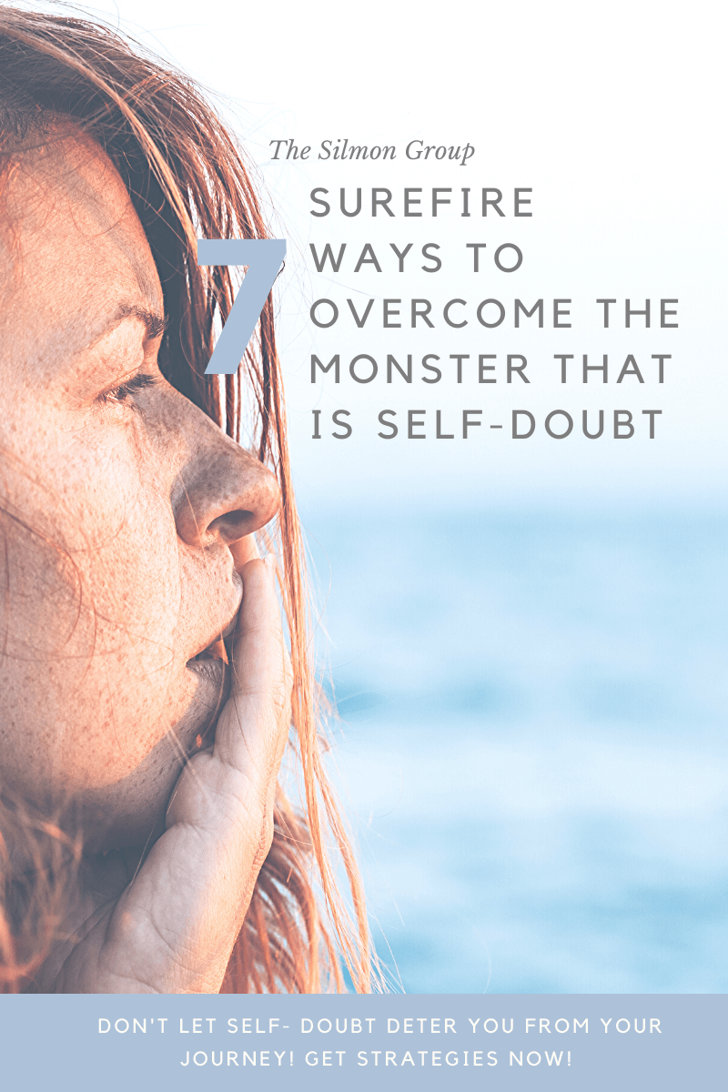 Self- doubt is normal. Don't fear it embrace it!  Learn seven strategies to help you overcome this emotion.